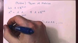 Positive Powers of Matrices - Introduction