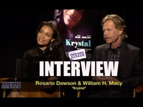 My Interview with Rosario Dawson and William H. Macy About 'KRYSTAL'