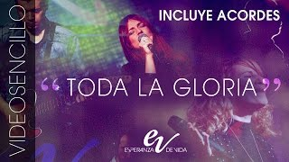 Esperanza de Vida — Toda la gloria — Video Sencillo