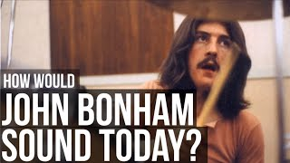 HOW WOULD JOHN BONHAM SOUND TODAY? (Quantized)