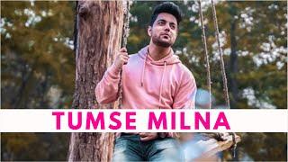 Tumse Milna Baatein Karna - Cover  Tere Naam   Siddharth