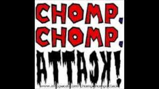 Chomp Chomp Attack - From Dreams To Reality(1)