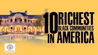 Black Excellist:  Top 10 Richest Black Communities