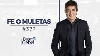 Dante Gebel #377 | Fe o muletas