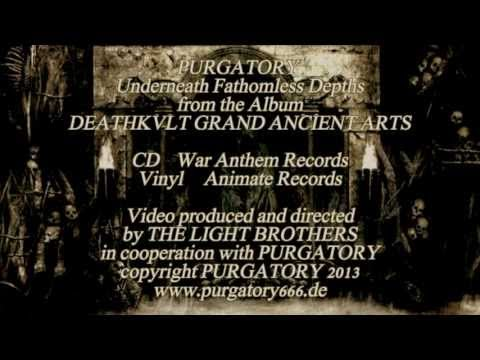 PURGATORY - Underneath Fathomless Depths [OFFICIAL Video 2013]
