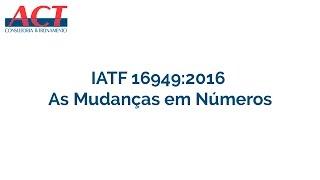 IATF 16949:2016 - As Mudanças em Números
