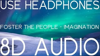 Foster The People   Imagination (8D AUDIO)🎧