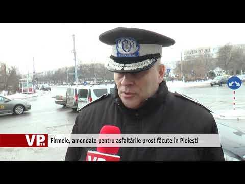 Firmele, amendate pentru asfaltările prost făcute în Ploiești