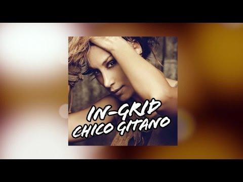 In-Grid - Люблю Цыгана (Chico Gitano)