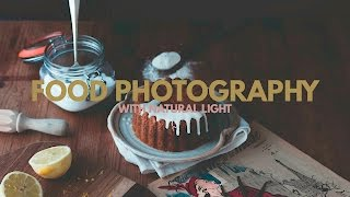 Food Photography | With Natural Light