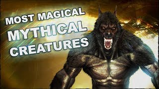 Most Magical Mythical Creatures