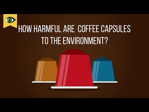 How harmful are nestlé coffee capsules to the environment? Sustainability of Coffee  - Schlaumal