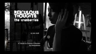 Ridiculous Thoughts (Intro) | A Tribute to Dolores O'Riordan | The Cranberries | sind3ntosca