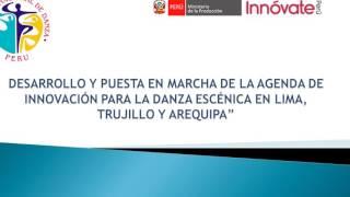 Presentación Proyecto del Consejo Nacional de Danza – Perú