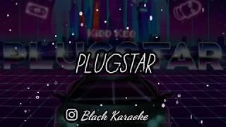 Kidd Keo   Plugstar (Letra  Karaoke)