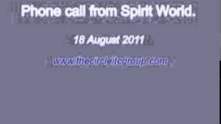 Phone call from spirit world- 18Th August 2011