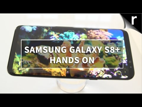 Samsung Galaxy S8 Plus Hands On Review: Smartphone king?