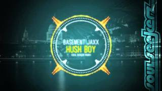 Basement Jaxx - Hush Boy (Soul Seekerz Remix)