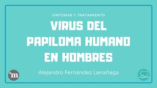 Virus del Papiloma Humano en hombres - Doctor Alejandro Fernández Larrañaga