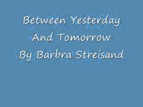 Between Yesterday And Tomorrow- Barbra Streisand Cover