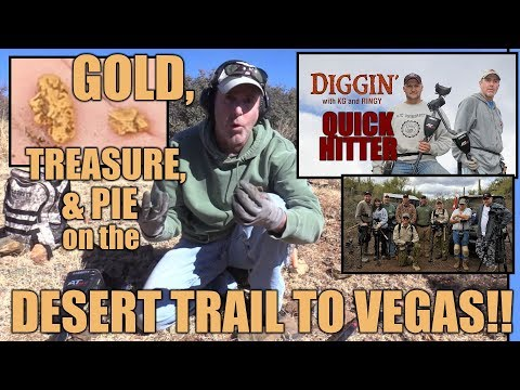 QH8: Gold, Treasure, and Pie on the desert trail to Vegas - DWKGR Quick Hitter