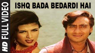 Ishq Bada Bedardi Hai [Full Song] | Itihaas | Ajay Devgan