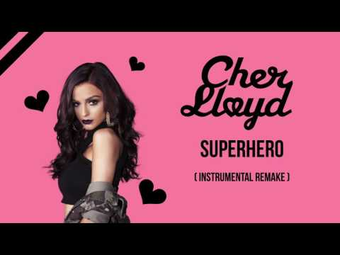 Superhero - Cher Lloyd (Instrumental Remake)