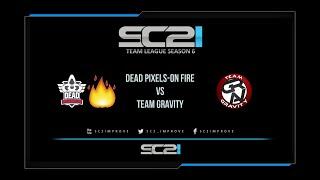[SC2ITL S6] Dead Pixels-OnFire vs Team Gravity
