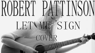 Video Robert Pattinson - Let me sign (cover by nicooll werelline) acou