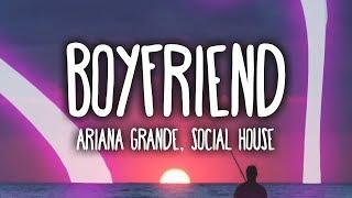 Ariana Grande, Social House   Boyfriend (Clean   Lyrics)