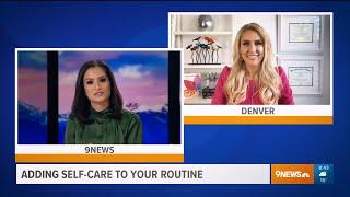 How To Self Care – Heather Hans 9News Denver