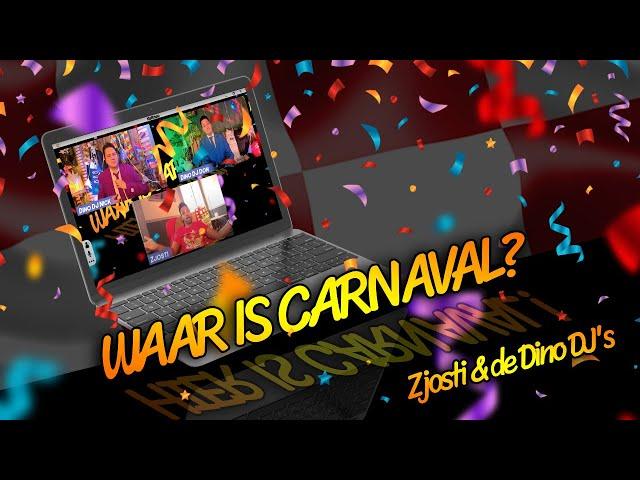 Zjosti & De Dino DJ's - Waar is Carnaval?