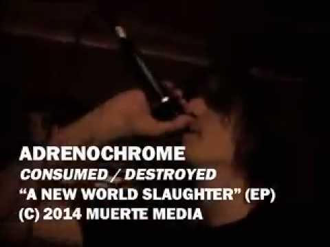 ADRENOCHROME -Consumed/Destroyed