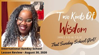 📚✌🏾📚✌🏾Sunday School Lesson:  Two Kinds Of Wisdom - August 30, 2020