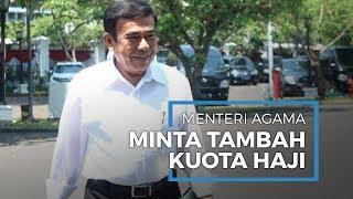 Menteri Agama Minta Tolong Presiden Jokowi Lobi Raja Salman untuk Penambahan Kuota Haji
