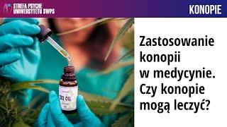 Zastosowanie konopi w medycynie – czy konopie mogą leczyć? – lek. med. A. Jeznach, A. Binkowska