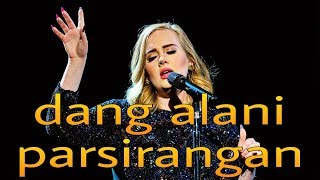 Adele Gurning - Dang Alani Parsirangan