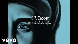 JP Cooper - When The Darkness Comes (Official Audio)