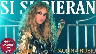Paulina Rubio   Si Supieran | Nuevo Sencillo