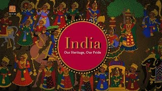 India Our Heritage, Our Pride