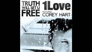 Corey Hart   Truth Will Set U Free with 1 Love