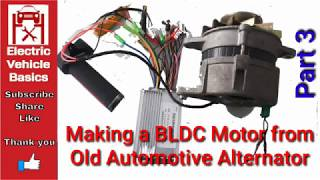 How To Convert A Car Alternator To Work Like A BLDC Motor For Ebike (Part 3) || #EVBasics
