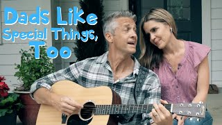 Dads Like Special Things, Too #Sponsored