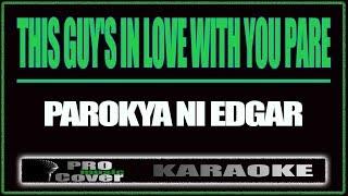 This guy's in love with you pare - Parokya Ni Edgar (KARAOKE)
