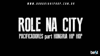 Role na city - Pacificadores part. Hungria Hip Hop (Official Music)