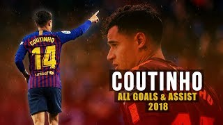 Philippe Coutinho - All Goals & Assist 2018 | Barcelona