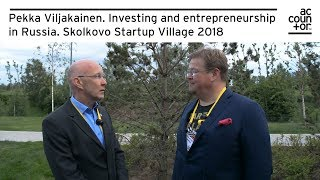 Pekka Viljakainen. Skolkovo Startup Village 2018. Investing and entrepreneurship in Russia