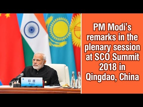 PM Modi's remarks in the plenary session at SCO Summit 2018 in Qingdao, China