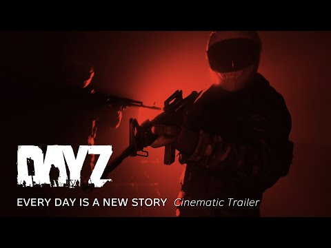 Every Day is a New Story (Cinematic Trailer) de DayZ