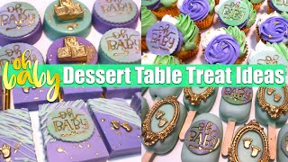 EASY OH BABY👶 THEME TREAT IDEAS FOR YOUR DESSERT TABLE || BABY SHOWER Or GENDER REVEAL TREAT IDEAS